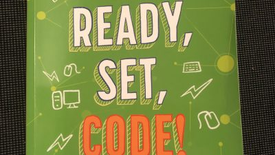 Ready, Set, Code! Coding activities for Kids by Heather Catchpole and Nicola O'Brien