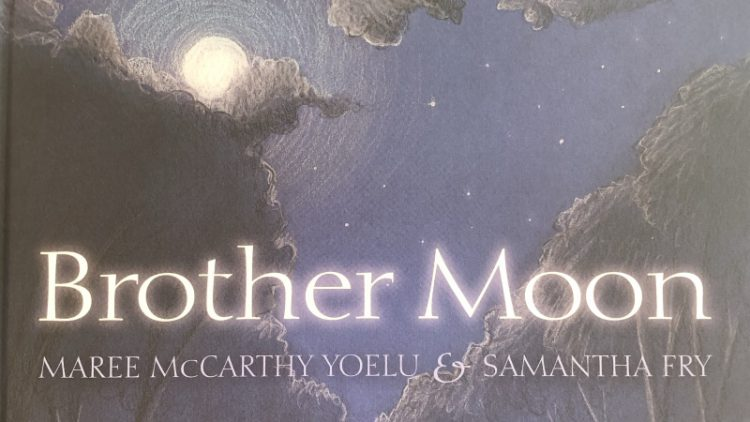 Brother Moon by Maree McCarthy Yoelu and Samantha Fry
