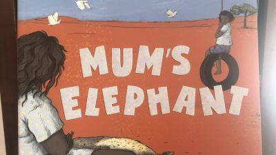 Mum's elephant by Maureen Jipiyiliya Nampijinpa O'Keefe, illus by Christina Booth.