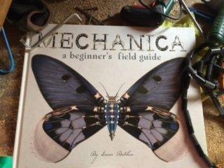 Mechanica: A beginner's field Guide by Lance Baldachin.