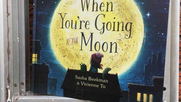 When you're going to the moon by Sasha Beekman and Vivienne To